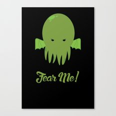 FEAR ME! Canvas Print
