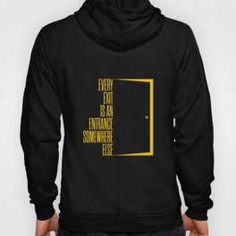 Lab No. 4 - Every Exit Is An Entrance Somewhere Else Inspirational, Motivational Quotes Poster Hoody