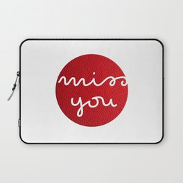 Miss You Laptop Sleeve