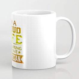 I'M A PROUD ELECTRICIAN'S WIFE Coffee Mug