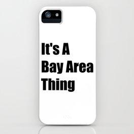 Bay Area California iPhone Case