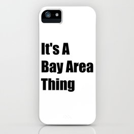 Bay Area California iPhone Case
