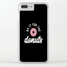 Do It For The Donuts Clear iPhone Case