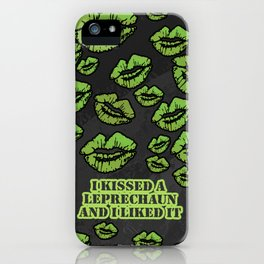 Kiss a Leprechaun iPhone Case