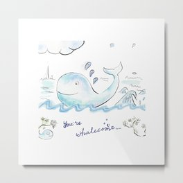You're whalecome Metal Print