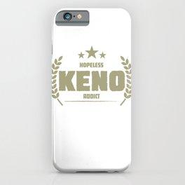 Hopeless Keno Addict Funny Addiction iPhone Case