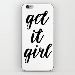 Get It Girl, Printable Quote, Printable Wall Art, Inspirational Quote, Motivational Quote iPhone Skin
