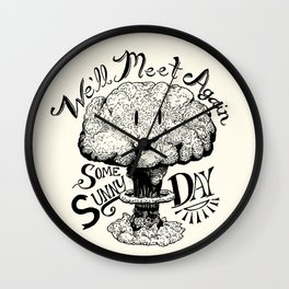 We'll Meet Again Some Sunny Day Wall Clock