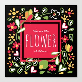 We are the Flower Children Canvas Print