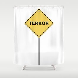Terror Warning Sign Shower Curtain
