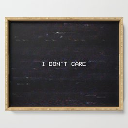 I DON'T CARE Serving Tray