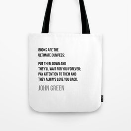 Book are the ultimate Dumpees - John Green Tote Bag