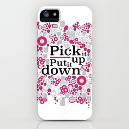 Pick It Up! iPhone Case