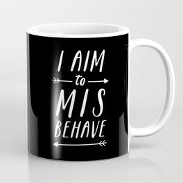 I Aim To Misbehave Blck Coffee Mug