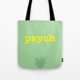 Psych! Tote Bag
