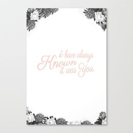 i have always known... Canvas Print