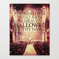 Hallowed be Thy Name Canvas Print