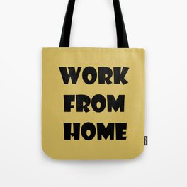 Work From Home (gold) Tote Bag