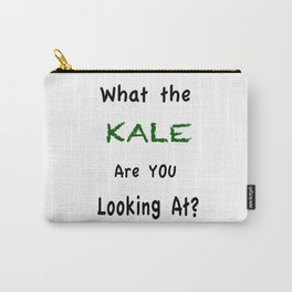 What the KALE are you Looking At? Carry-All Pouch
