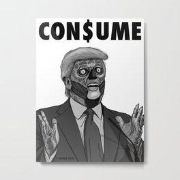 CON$UME: DONALD TRUMP (black and white) Metal Print