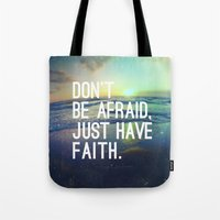 pocketfuel Tote Bags featuring JUST HAVE FAITH by Pocket Fuel