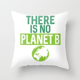 There Is No Planet B Support Green Environmentalism Throw Pillow