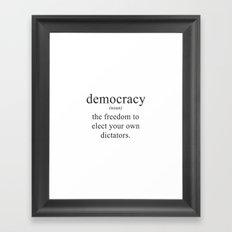 DEFINITION OF DEMOCRACY // FUNNY JOKE Framed Art Print