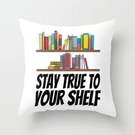 Books - Stay true to your shelf Throw Pillow