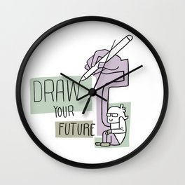 Draw your future Wall Clock