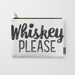 Whiskey Please Carry-All Pouch