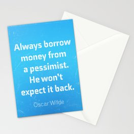"""Always borrow money from a pessimist. He won't expect it back."" Oscar Wilde Stationery Cards"