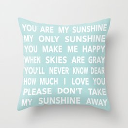 You Are My Sunshine in Blue Throw Pillow