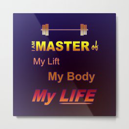 Master of My Life Metal Print