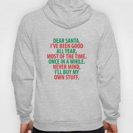 Santa, I've Been Good All Year Holiday Christmas T-Shirt Hoody