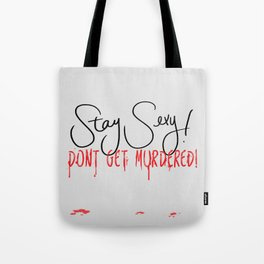 My favorite Murder - Stay Sexy Tote Bag