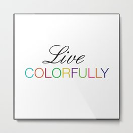 Live Colorfully (White) Metal Print