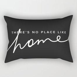 There's No Place Like Home - Black Rectangular Pillow