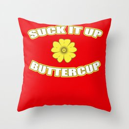 Do not Be So Buttercup Funny Throw Pillow