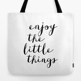 Enjoy the Little Things black and white monochrome typography poster design home decor bedroom wall Tote Bag