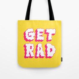 get rad Tote Bag