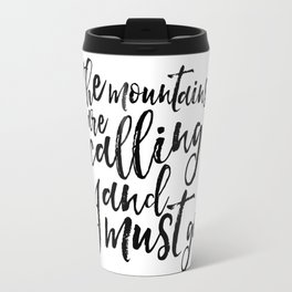 the mountains are calling and i must go, travel gift,wanderlust,typography poster,quote art Travel Mug