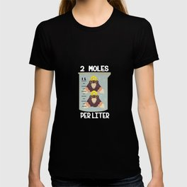 Two Moles Per Liter Humor Geek Students Men Women T Shirt Funny Mole Scientists Puns Humorous Tee T-shirt