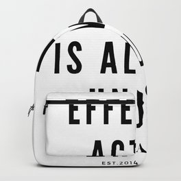 Maya Angelou Quote Effective Action Is Always Unjust Backpack