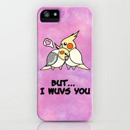 But I Wuvs You iPhone Case