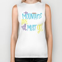 the mountains are calling Biker Tanks featuring Mountains Are Calling by Chelsea Herrick