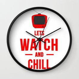 Lets watch and chill TV Wall Clock
