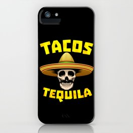 Tacos And Tequila Funny Drinking Mexican Food graphic iPhone Case