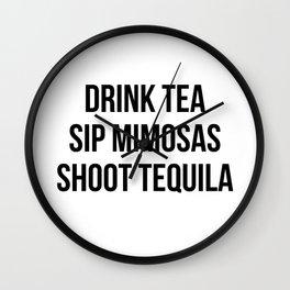 Drink Tea Sip Mimosas Shoot Tequila Wall Clock