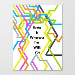 Home Is Wherever... Canvas Print