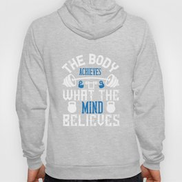The body achieves what the mind believes Hoody